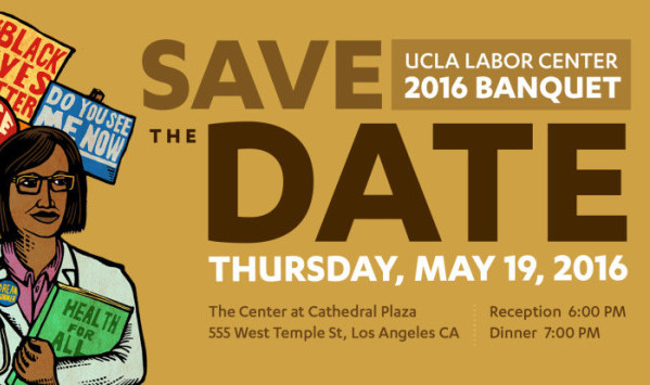 Save the Date for the 2016 Labor Center Banquet!