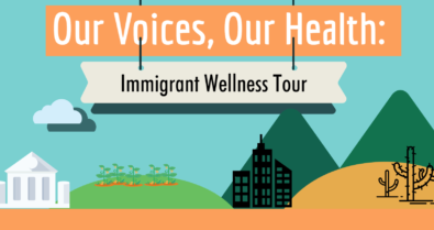 Our Voices, Our Health: Immigrant Wellness Tour