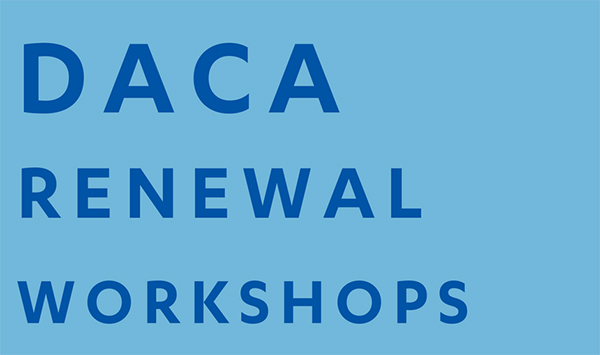DACA Renewal Workshops