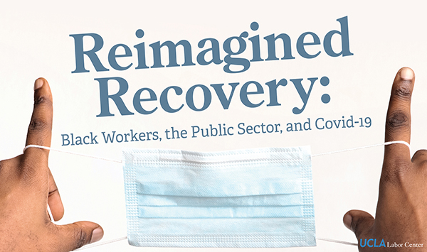 Reimagined Recovery: Black Workers, the Public Sector, and COVID-19