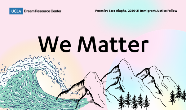 We Matter: A Poem for Immigrant Justice