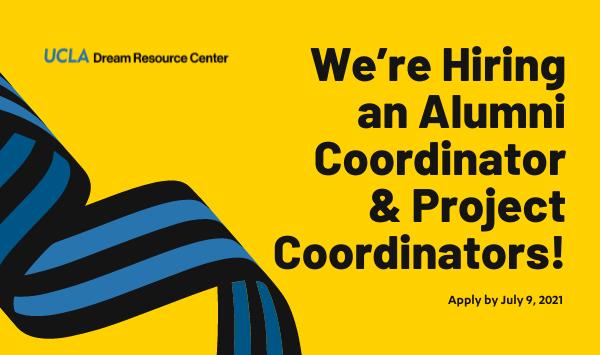 UCLA Dream Resource Center Hiring Alumni Coordinator and Project Coordinators