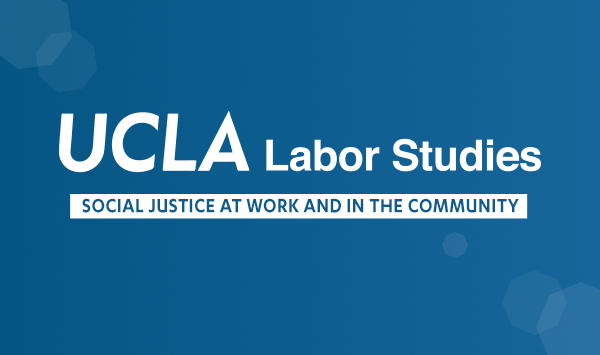 Learn about Labor Studies at UCLA